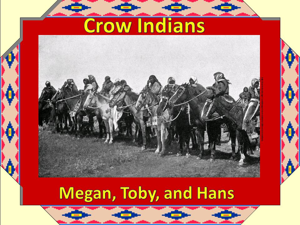 Crow Indians Megan, Toby, and Hans