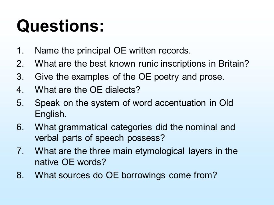 Questions: Name the principal OE written records.