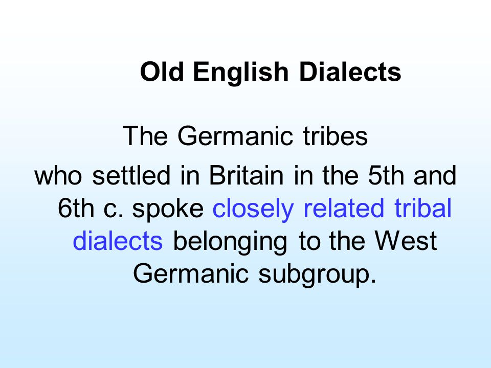 Old English Dialects The Germanic tribes