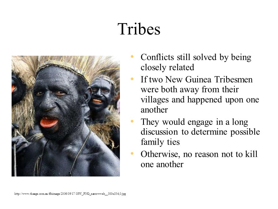 Tribes Conflicts still solved by being closely related