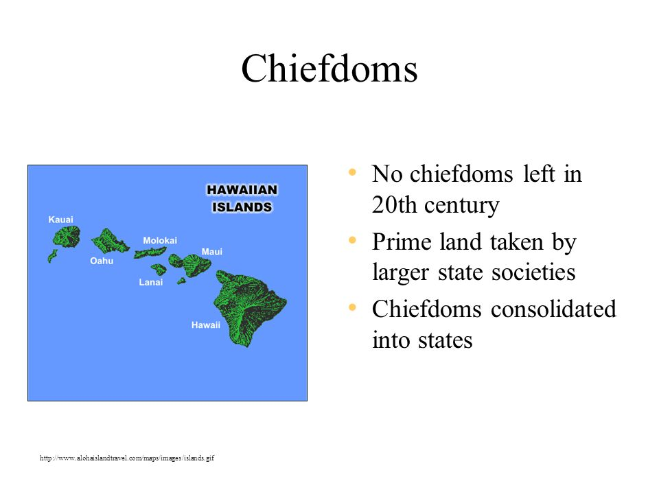 Chiefdoms No chiefdoms left in 20th century