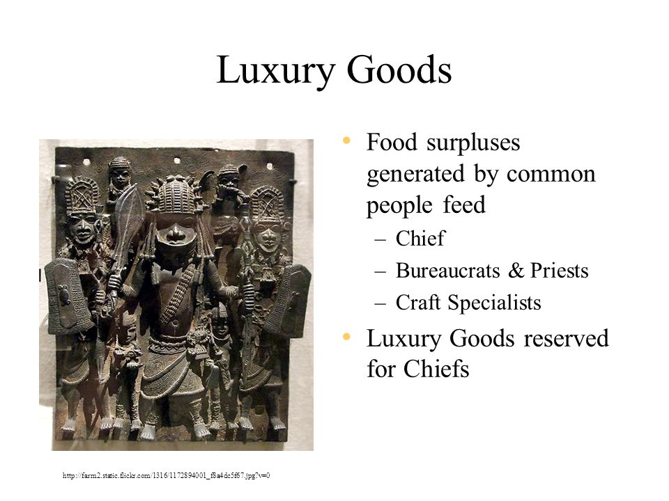 Luxury Goods Food surpluses generated by common people feed