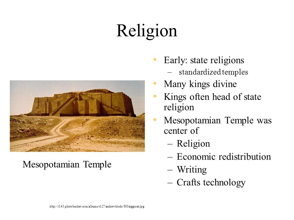 Religion Early: state religions Many kings divine