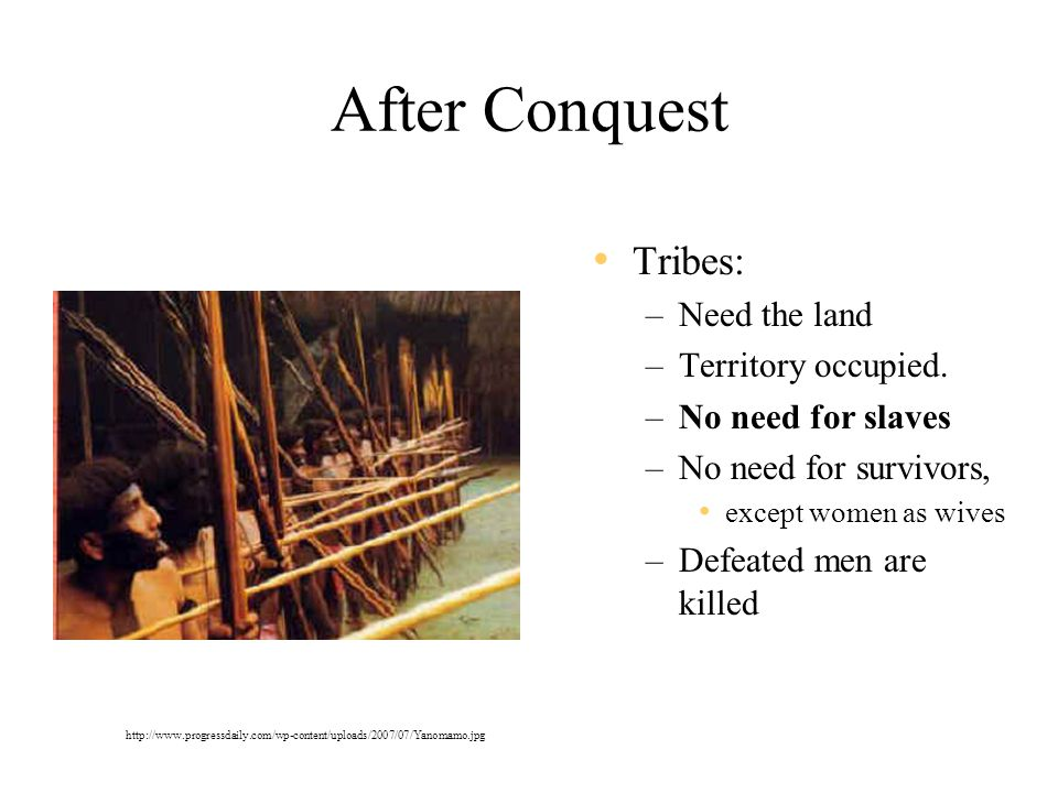 After Conquest Tribes: Need the land Territory occupied.