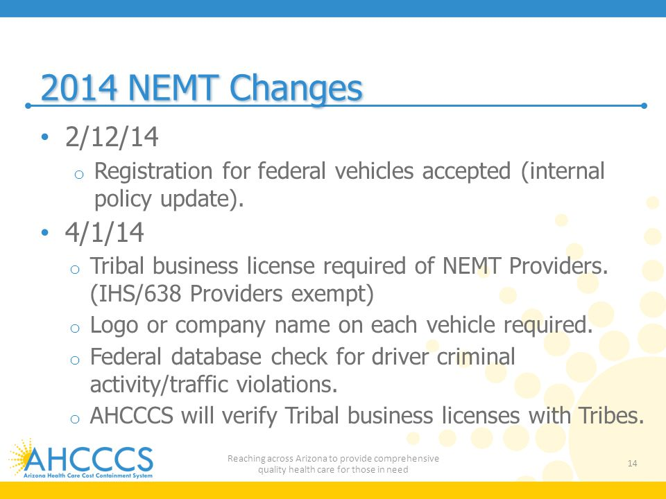 2014 NEMT Changes 2/12/14. Registration for federal vehicles accepted (internal policy update). 4/1/14.