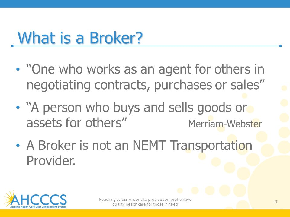 What is a Broker One who works as an agent for others in negotiating contracts, purchases or sales
