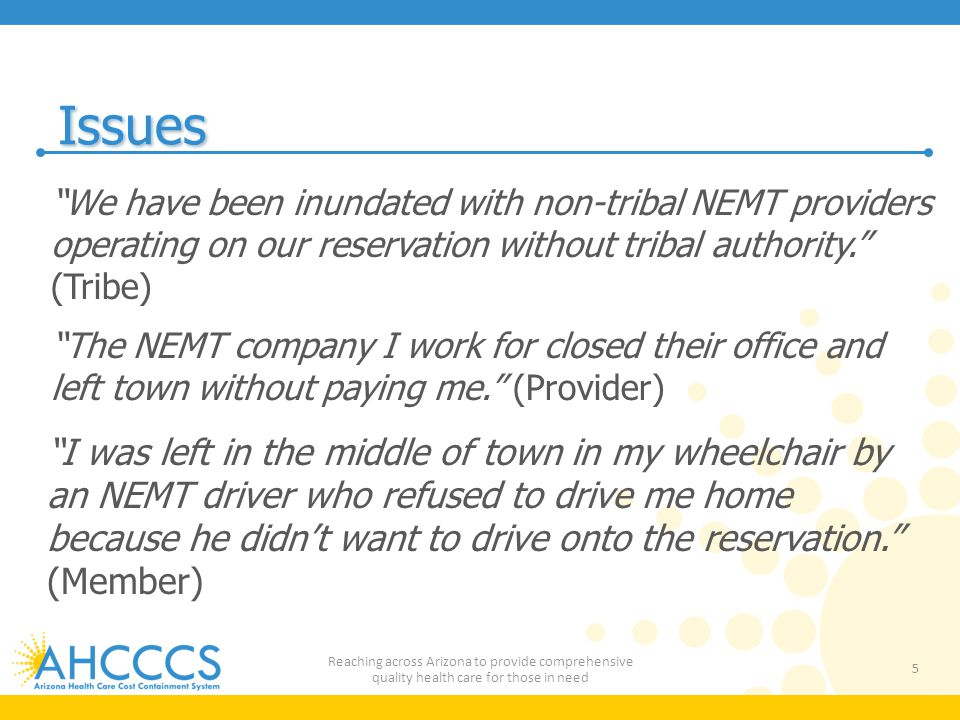 Issues We have been inundated with non-tribal NEMT providers operating on our reservation without tribal authority. (Tribe)