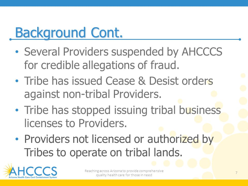Background Cont. Several Providers suspended by AHCCCS for credible allegations of fraud.