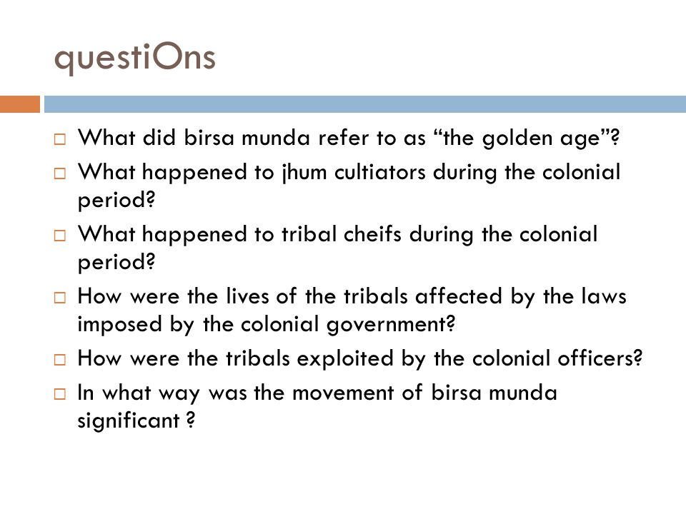questiOns What did birsa munda refer to as the golden age