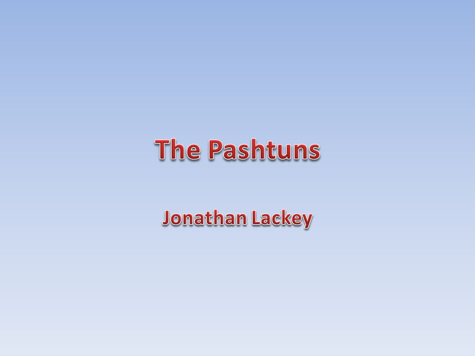 The Pashtuns Jonathan Lackey
