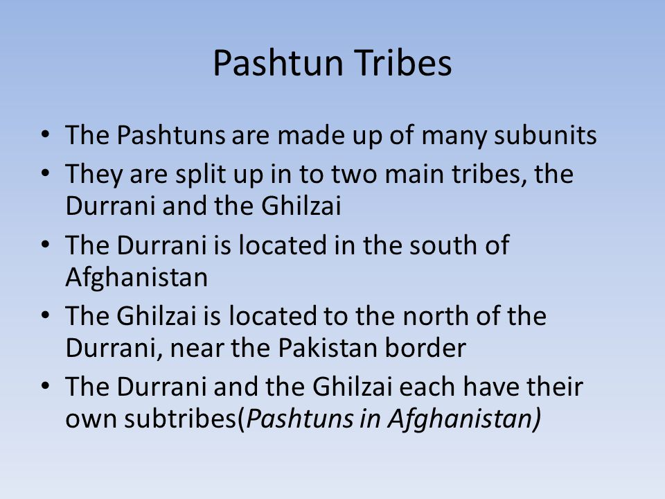 Pashtun Tribes The Pashtuns are made up of many subunits