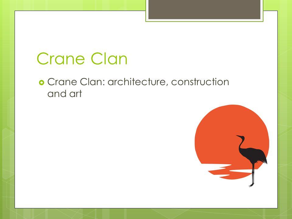 Crane Clan Crane Clan: architecture, construction and art