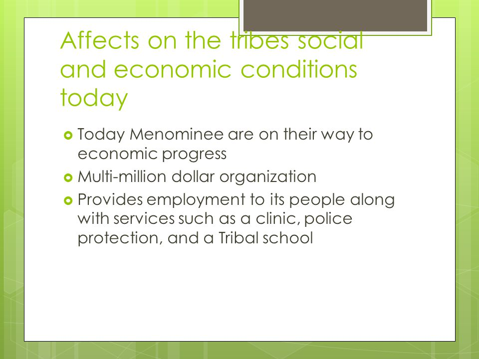 Affects on the tribes social and economic conditions today