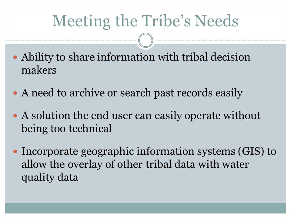 Meeting the Tribe's Needs