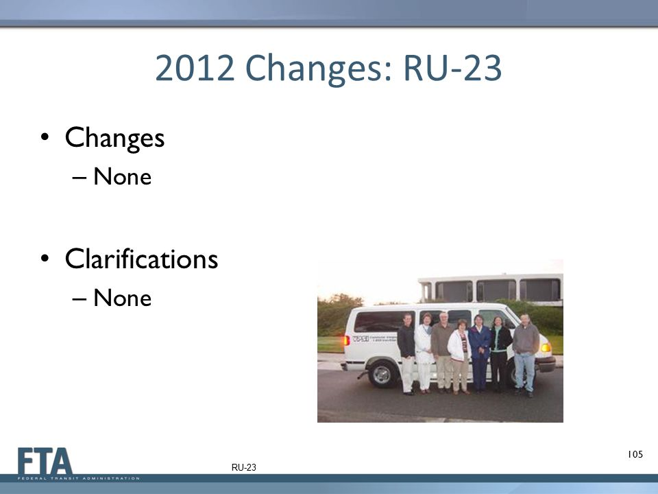 2012 Changes: RU-23 Changes None Clarifications RU-23