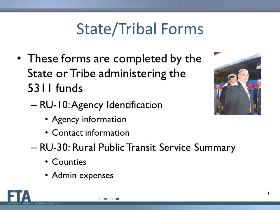 State/Tribal Forms These forms are completed by the State or Tribe administering the 5311 funds. RU-10: Agency Identification.