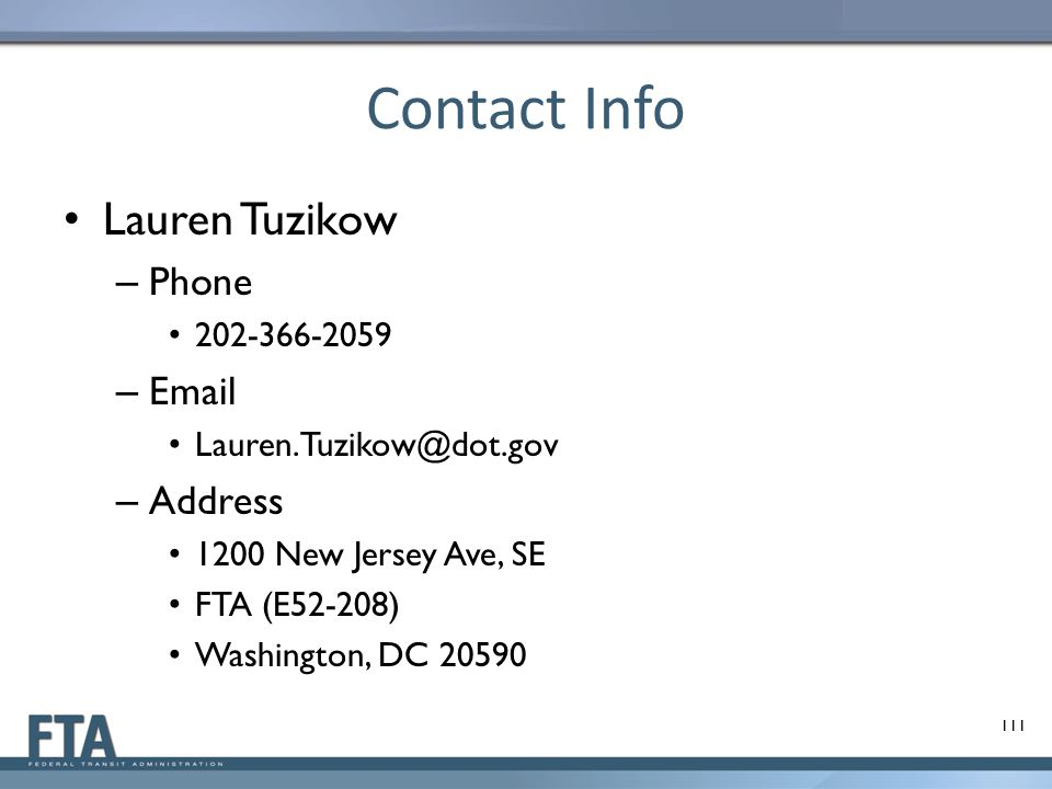 Contact Info Lauren Tuzikow. Phone. 202-366-2059. Email. Lauren.Tuzikow@dot.gov. Address. 1200 New Jersey Ave, SE.