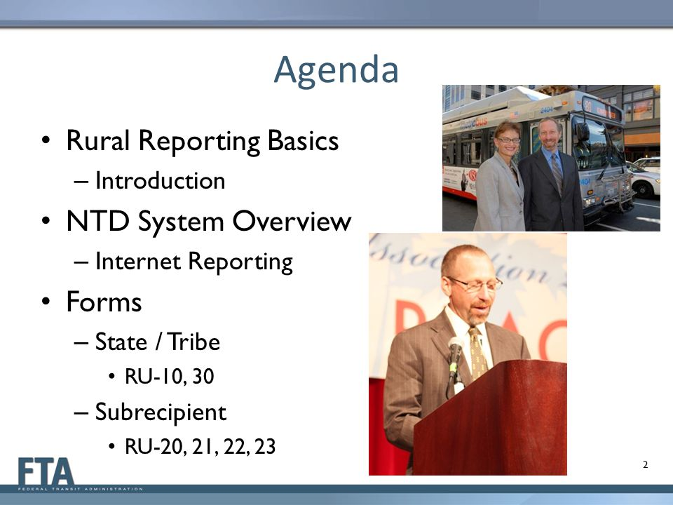 Agenda Rural Reporting Basics NTD System Overview Forms Introduction
