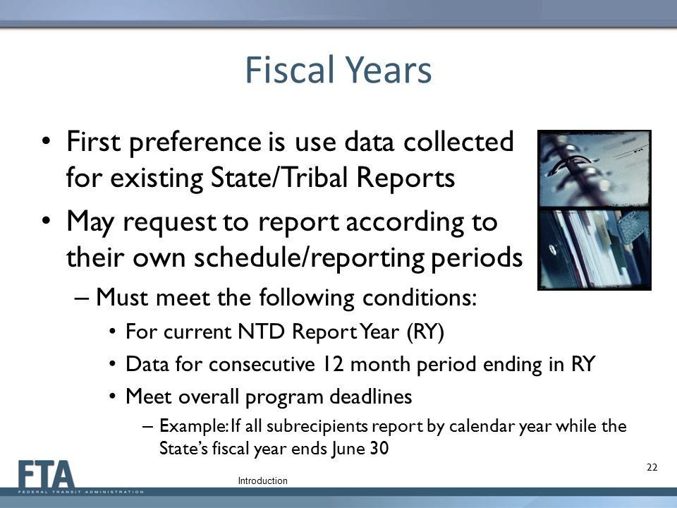 Fiscal Years First preference is use data collected for existing State/Tribal Reports.