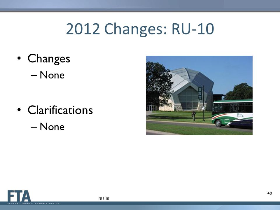 2012 Changes: RU-10 Changes None Clarifications RU-10