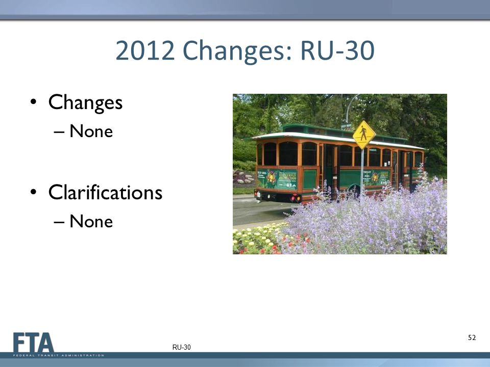 2012 Changes: RU-30 Changes None Clarifications RU-30