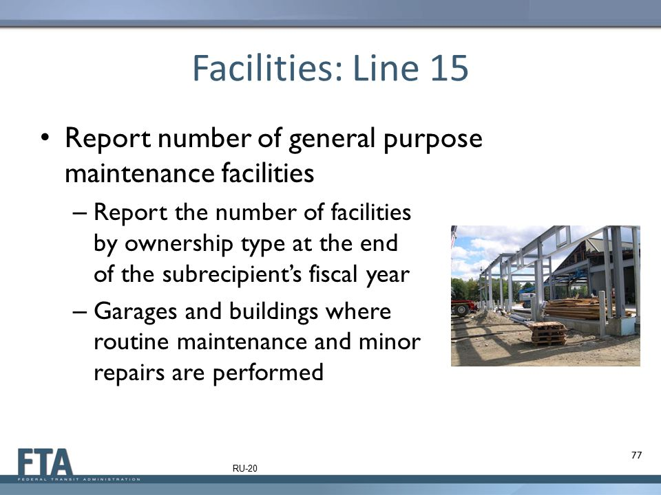 Facilities: Line 15 Report number of general purpose maintenance facilities.