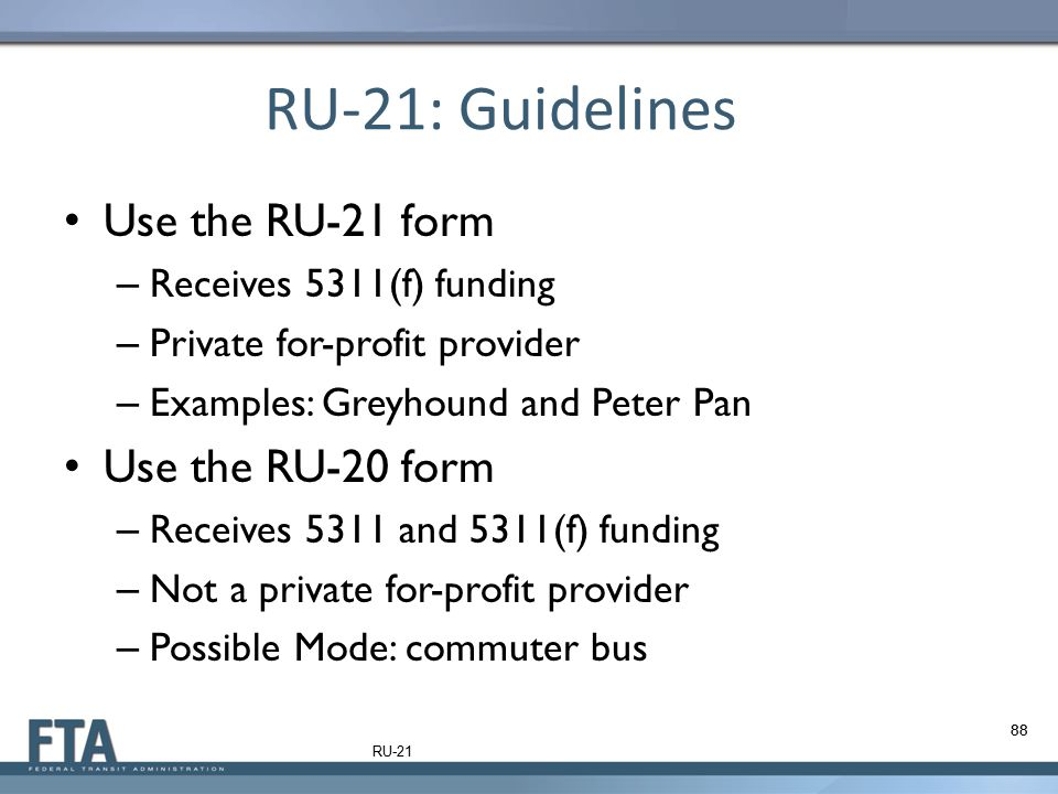 RU-21: Guidelines Use the RU-21 form Use the RU-20 form