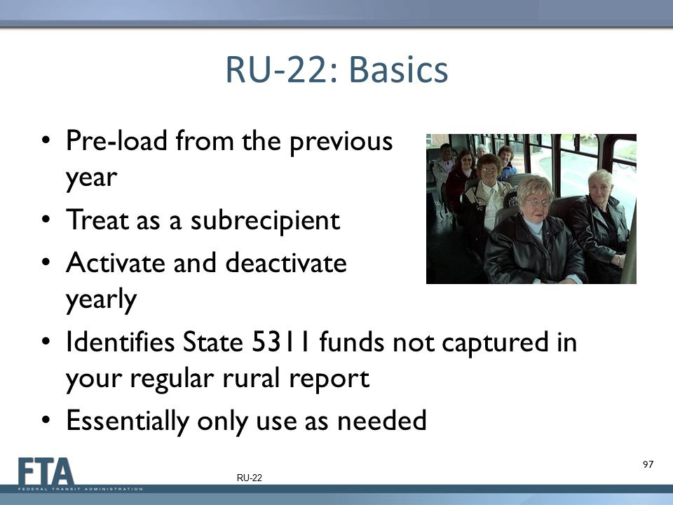 RU-22: Basics Pre-load from the previous year Treat as a subrecipient