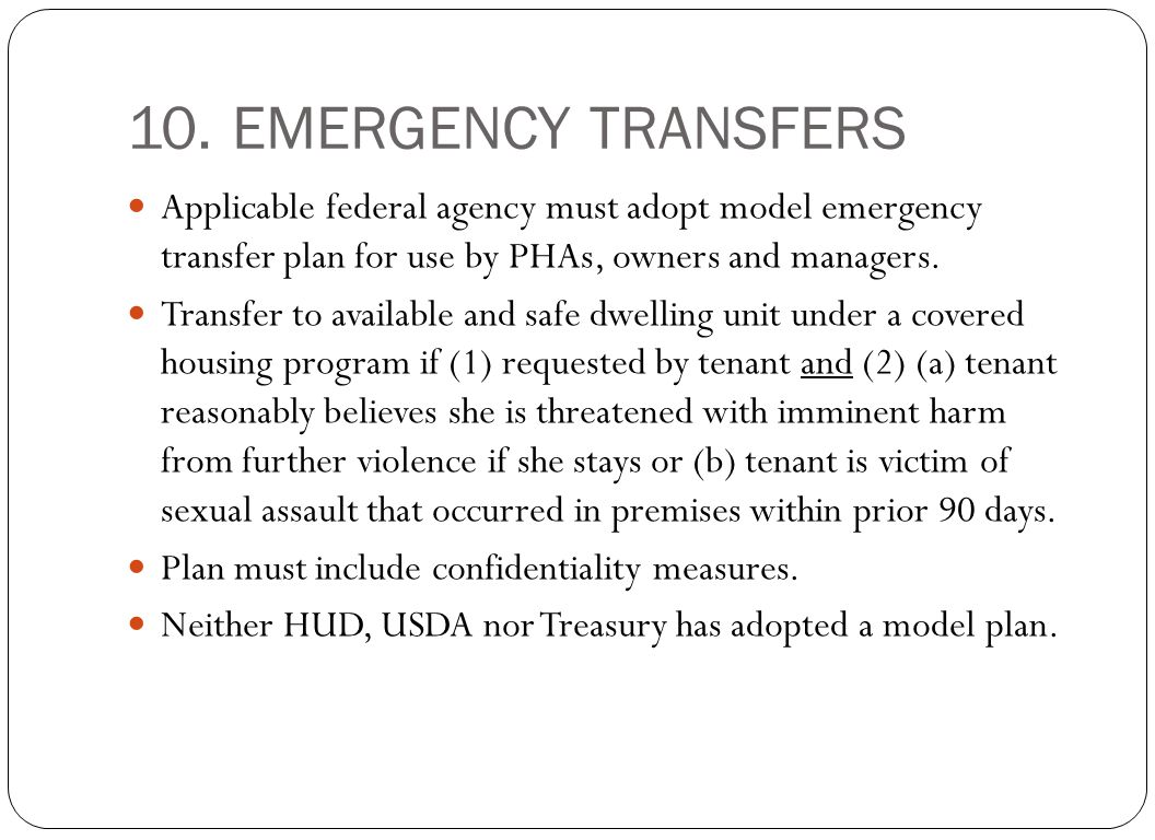 10. EMERGENCY TRANSFERS Applicable federal agency must adopt model emergency transfer plan for use by PHAs, owners and managers.