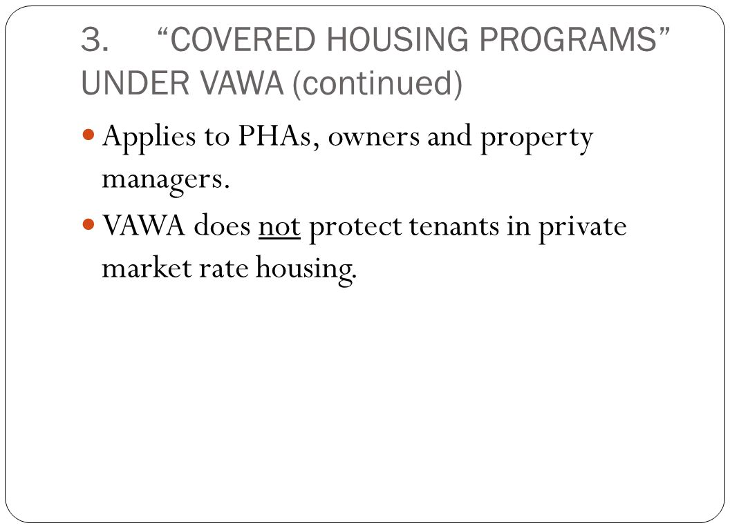 3. COVERED HOUSING PROGRAMS UNDER VAWA (continued)