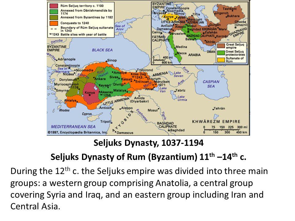 Seljuks Dynasty of Rum (Byzantium) 11th –14th c.