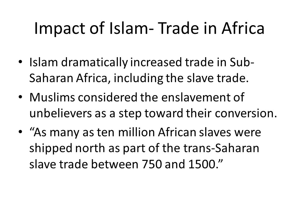 Impact of Islam- Trade in Africa