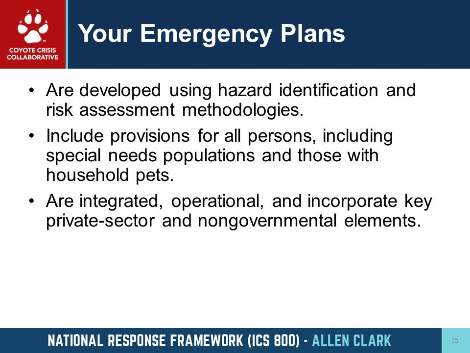 Your Emergency Plans Are developed using hazard identification and risk assessment methodologies.