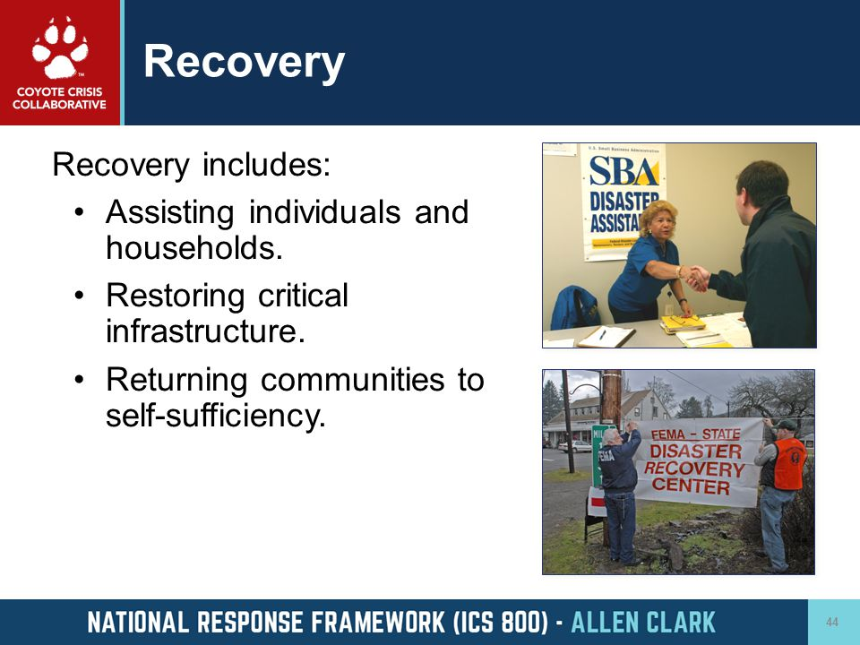 Recovery Recovery includes: Assisting individuals and households.