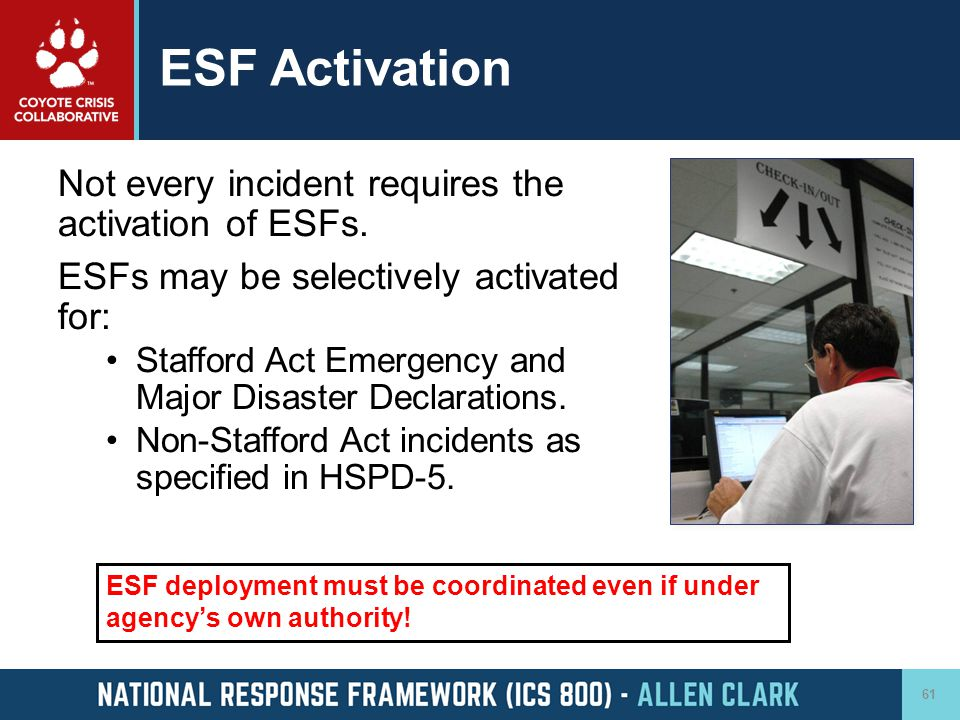 ESF Activation Not every incident requires the activation of ESFs.