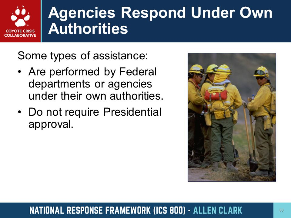 Agencies Respond Under Own Authorities