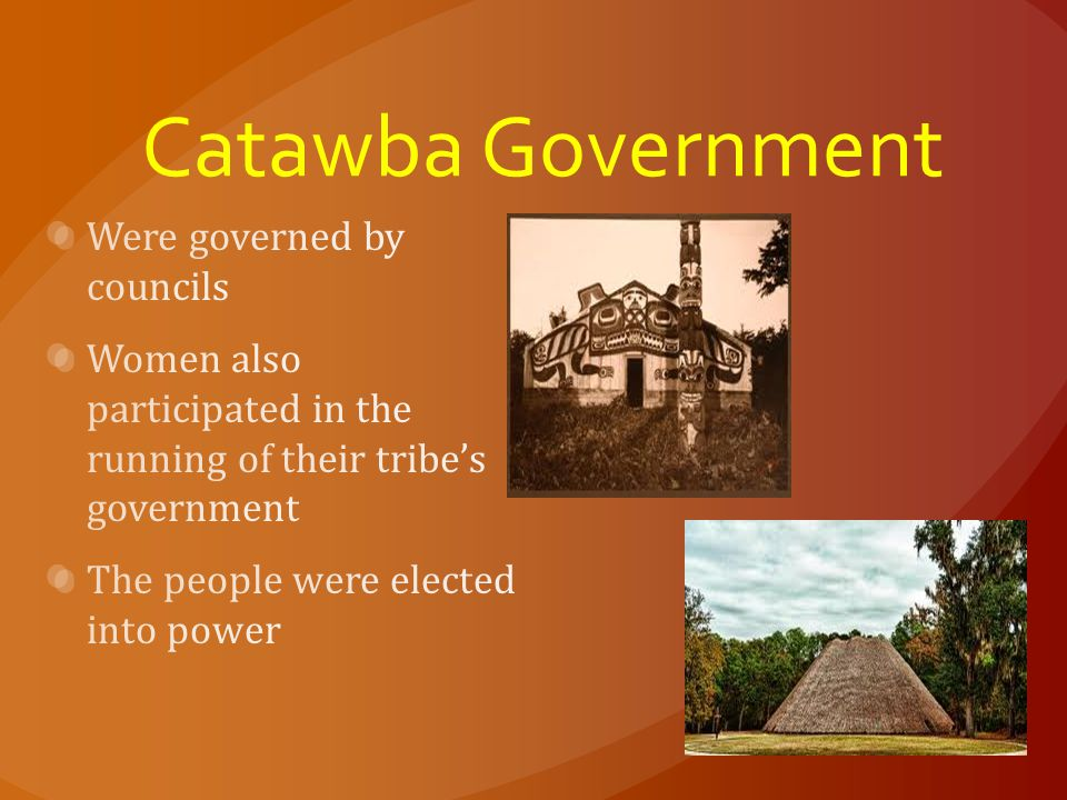 Catawba Government Were governed by councils