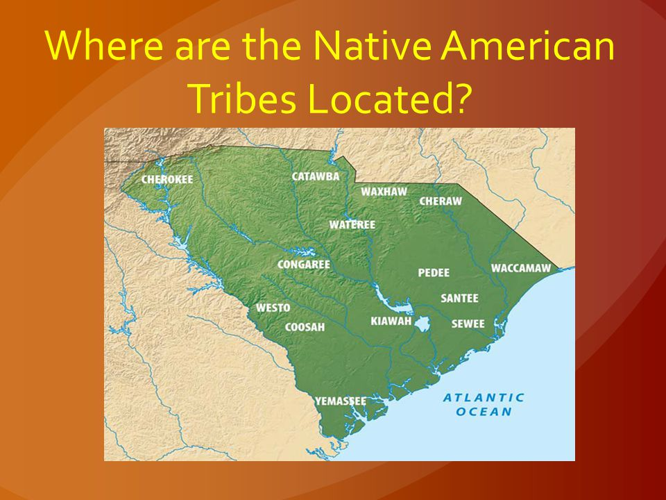 Where are the Native American Tribes Located