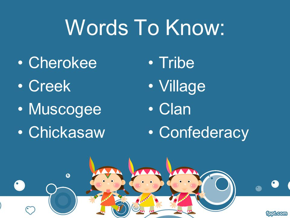 Words To Know: Cherokee Creek Muscogee Chickasaw Tribe Village Clan