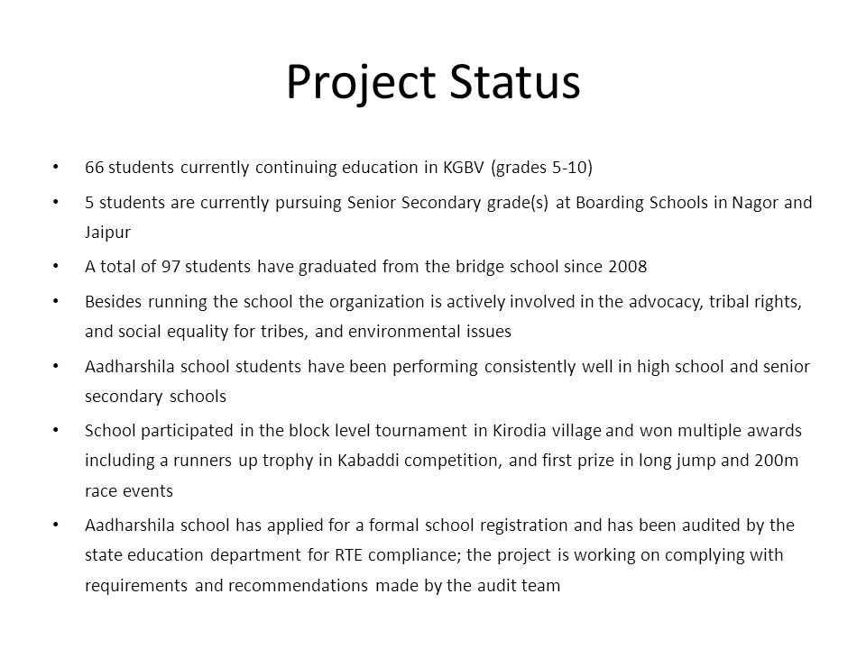 Project Status 66 students currently continuing education in KGBV (grades 5-10)