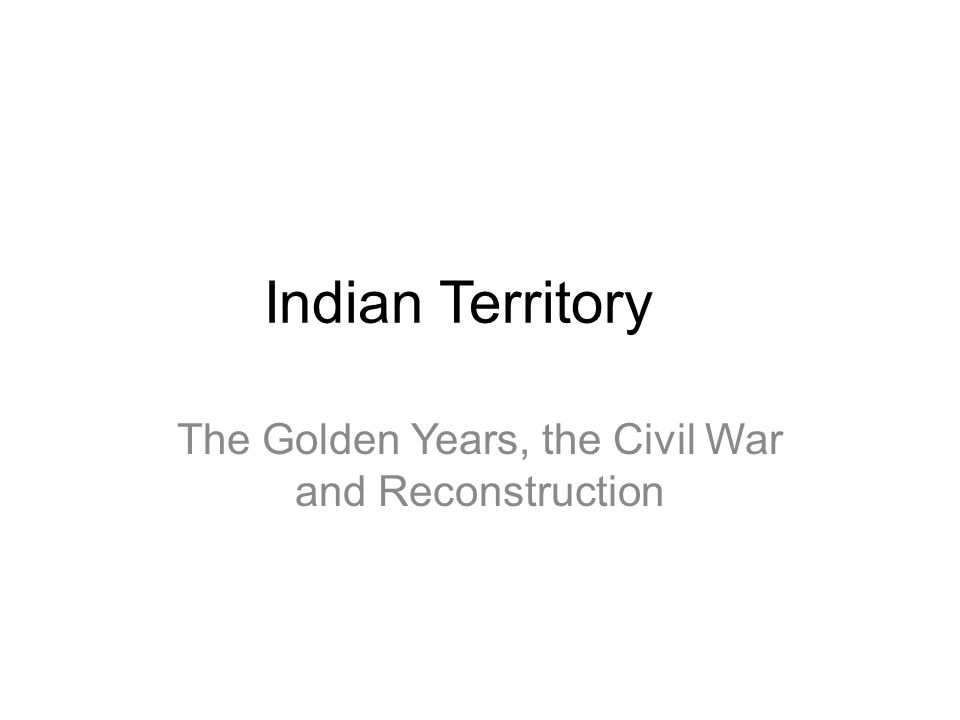 The Golden Years, the Civil War and Reconstruction