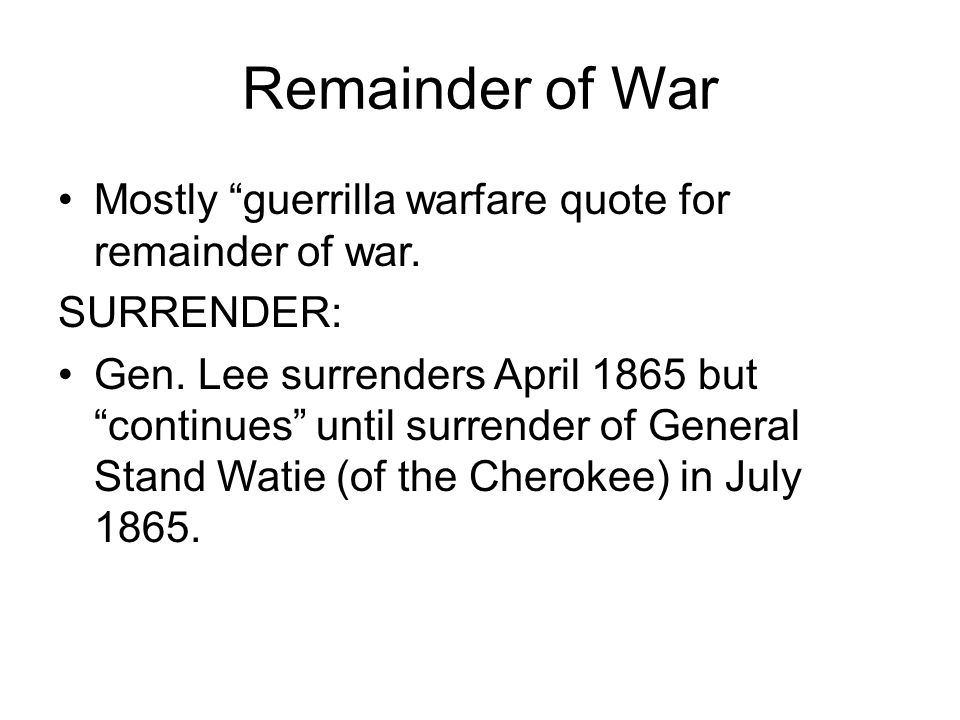 Remainder of War Mostly guerrilla warfare quote for remainder of war.