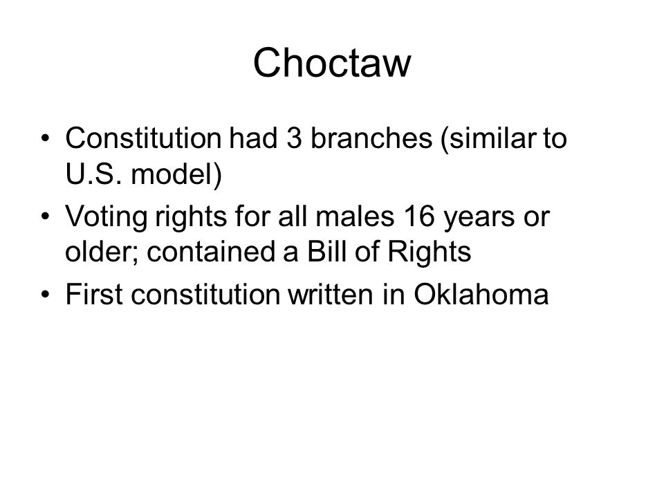 Choctaw Constitution had 3 branches (similar to U.S. model)