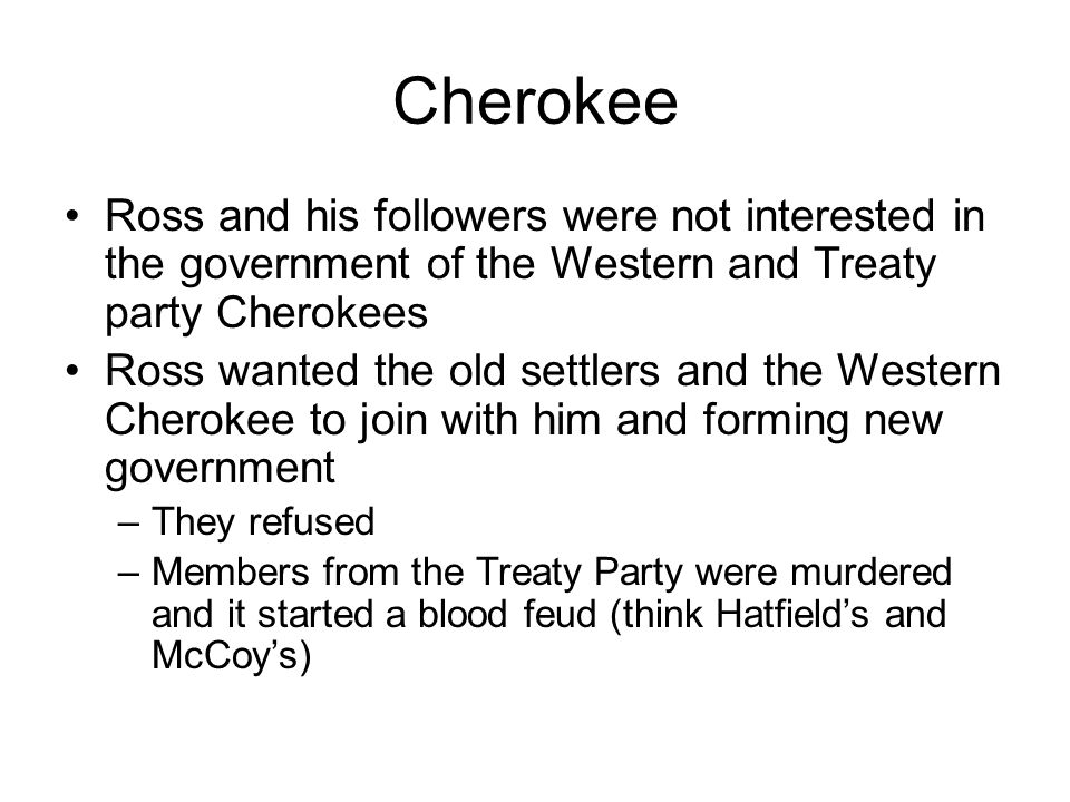 Cherokee Ross and his followers were not interested in the government of the Western and Treaty party Cherokees.