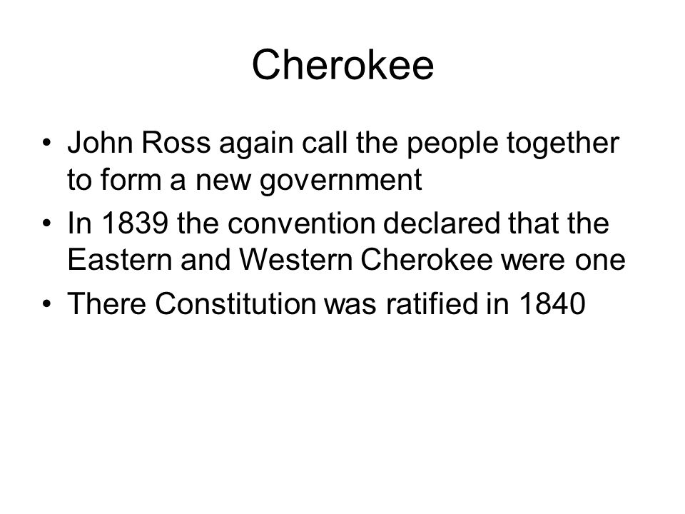 Cherokee John Ross again call the people together to form a new government.