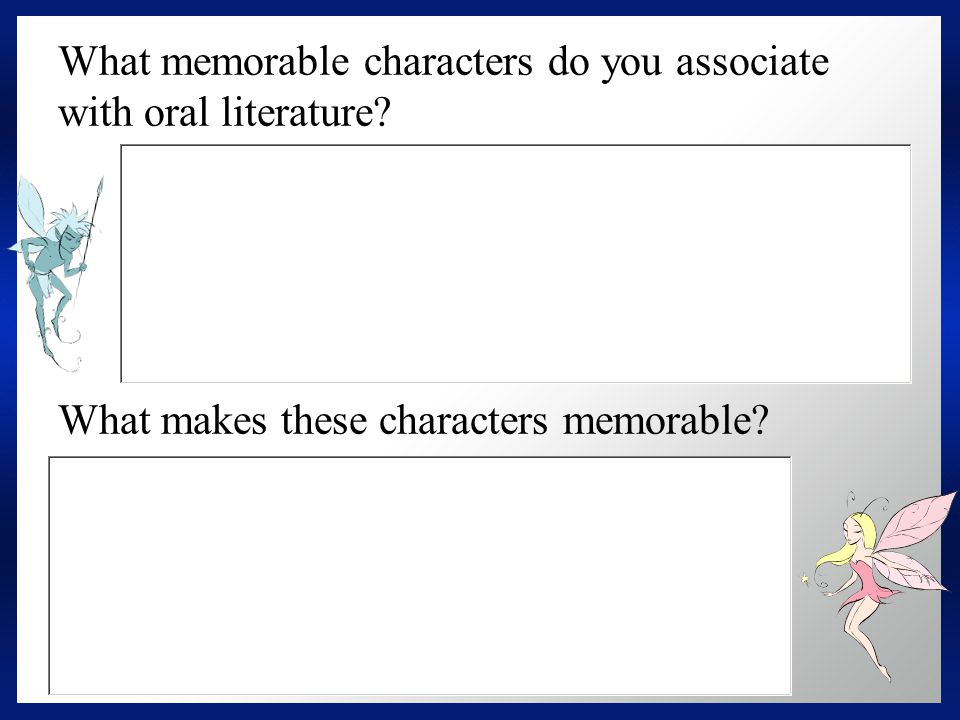 What memorable characters do you associate with oral literature