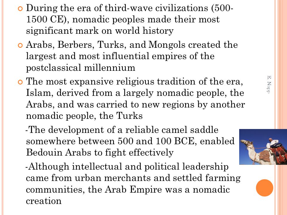 During the era of third-wave civilizations (500- 1500 CE), nomadic peoples made their most significant mark on world history