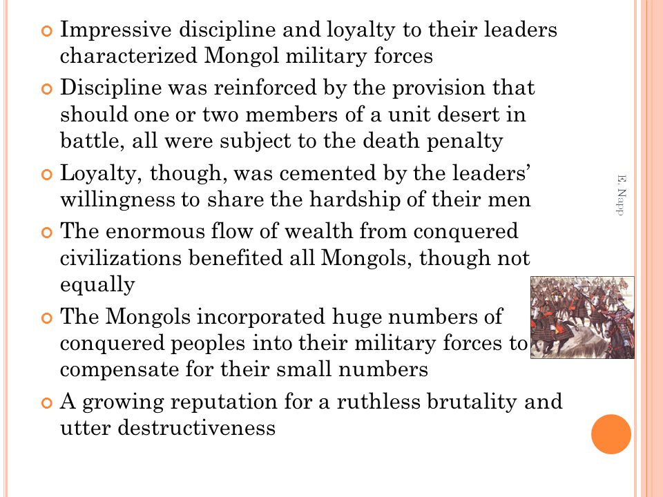 Impressive discipline and loyalty to their leaders characterized Mongol military forces