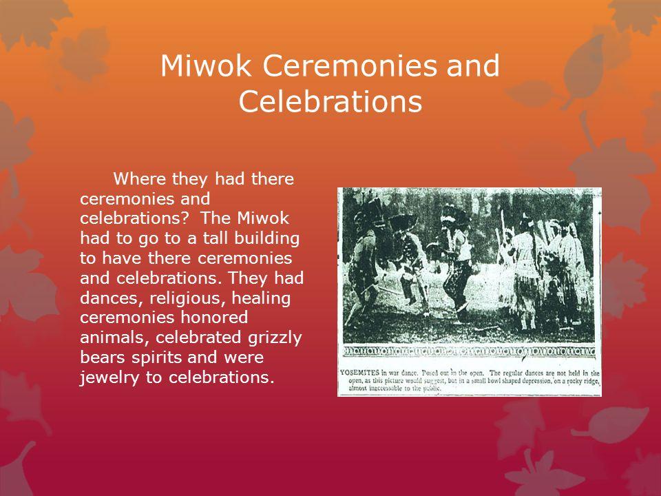 Miwok Ceremonies and Celebrations