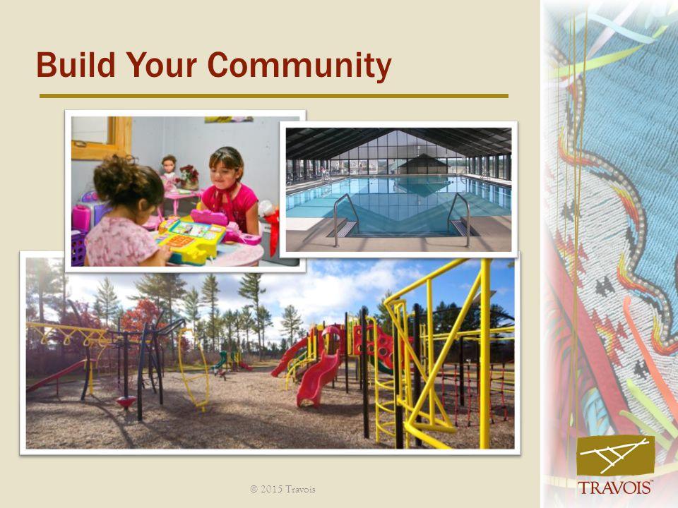 Build Your Community © 2015 Travois